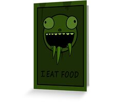 I Eat Food Greeting Card