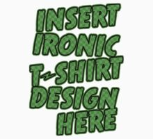 Ironic T-shirt Design by GrimDork