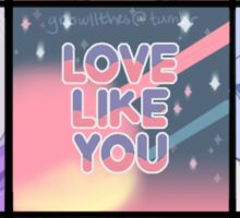 Steven Universe - Love Like You Sticker
