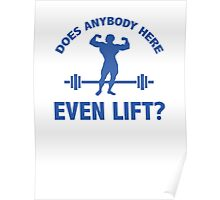 Does Anybody Here Even Lift ? Poster
