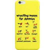 wrestling moves for dummies iPhone Case/Skin