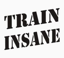 Train insane Baby Tee
