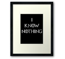 I Know Nothing Game of Thrones Framed Print