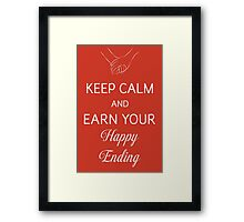 Keep Calm And Earn Your Happy Ending Framed Print