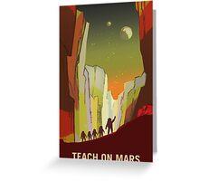 Nasa Mars Recruitment Poster - Teach on Mars Greeting Card