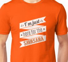 I'm just here for the savasana - Yoga Unisex T-Shirt