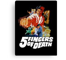 5 Fingers of Death Canvas Print