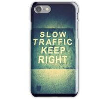 Slow Traffic Stay Right Sign iPhone Case/Skin