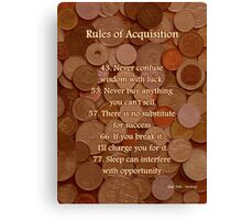 Rules of Acquisition - Part 3 Canvas Print