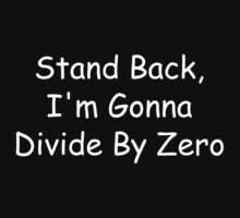 Stand Back, I'm Gonna Divide By Zero Kids Tee