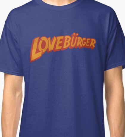 Loveburger  Classic T-Shirt