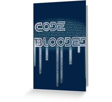 Code Bleed Greeting Card