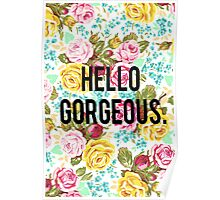 Hello Gorgeous Floral Poster