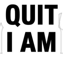 Currently Unable To Quit Sticker
