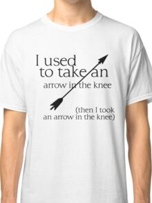 Arrow in the knee - 1 Classic T-Shirt
