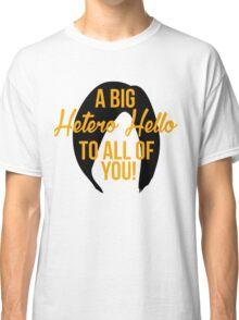 A Big Hetero Hello - Orange is the New Black Quote Classic T-Shirt