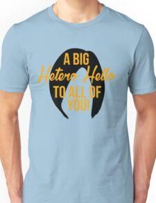 A Big Hetero Hello - Orange is the New Black Quote Unisex T-Shirt