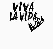 Viva la Vida Loca Unisex T-Shirt