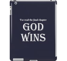 I've Read The Final Chapter God Wins iPad Case/Skin