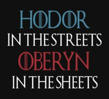 hodor in the streets, oberyn in the sheets by FandomizedRose