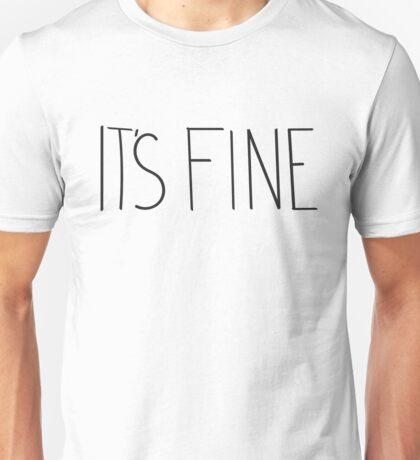 It's Fine Unisex T-Shirt