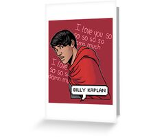 ily billy !!! <3 Greeting Card
