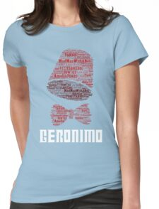 Geronimo - 11th Doctor's Quote - Doctor Who Womens Fitted T-Shirt