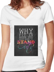 Why fit in when you were born to stand out? Women's Fitted V-Neck T-Shirt