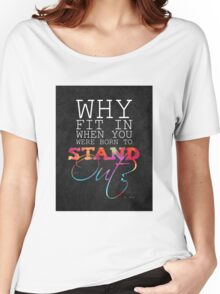 Why fit in when you were born to stand out? Women's Relaxed Fit T-Shirt