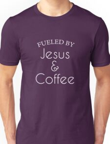 Fueled By Jesus And Coffee Unisex T-Shirt