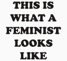 This Is What A Feminist Looks Like by DesignFactoryD