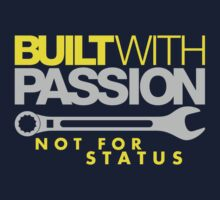 Built with passion Not for status (2) by PlanDesigner