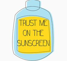Trust me on the sunscreen Classic T-Shirt