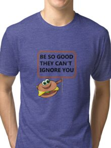 Funny Burger with nice Quote Tri-blend T-Shirt