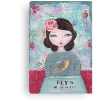 Fly - be brave Canvas Print