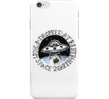 Dropped At Birth From Space To Earth iPhone Case/Skin