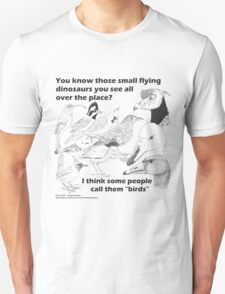 Those small flying dinosaurs T-Shirt