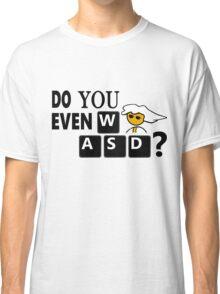 Steam PC Master Race Geek Do You Even WASD? Classic T-Shirt