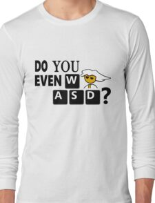 Steam PC Master Race Geek Do You Even WASD? Long Sleeve T-Shirt
