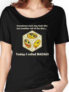 Just Another Roll of The Dice - Badass Mofo Hipster Women's Relaxed Fit T-Shirt