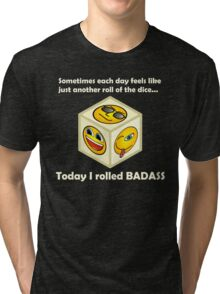 Just Another Roll of The Dice - Badass Mofo Hipster Tri-blend T-Shirt