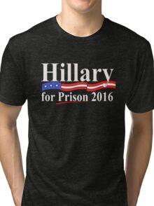 Hillary for Prison 4 Tri-blend T-Shirt