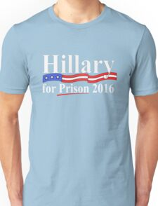 Hillary for Prison 4 Unisex T-Shirt