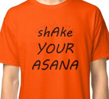 Shake your asana Classic T-Shirt
