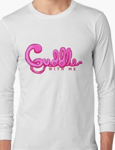 down to cuddle - cuddle with me Long Sleeve T-Shirt