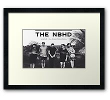 "The Neighbourhood NBHD ""MADE IN CALIFOURNIA"" WIDE FIT For Tee's and Posters Framed Print"