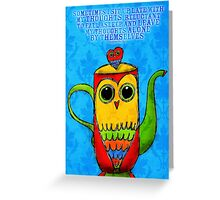 What my Coffee says to me - August 1st, 2012 Greeting Card