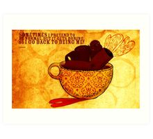 What my Coffee says to me -  November 29, 2012 Art Print