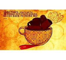 What my Coffee says to me -  November 29, 2012 Photographic Print