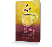 What my Coffee says to me -  June 3, 2012 Greeting Card